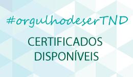 #orgulhoDeSerTND: Certicados Disponíveis